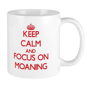 Keep_Calm_and_focus_on_Moaning_Mugs_300x300.jpg