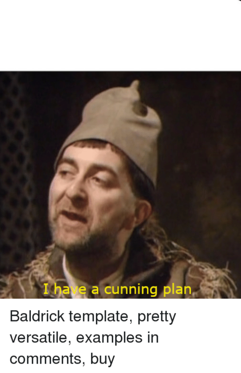i-have-a-cunning-plan-lhae-a-cunning-plan-baldrick-39682483.png