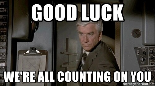 good-luck-were-all-counting-on-you.jpg